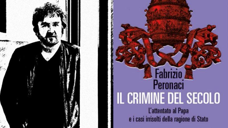 """""""IL CRIMINE DEL SECOLO"""" DI FABRIZIO PERONACI"""